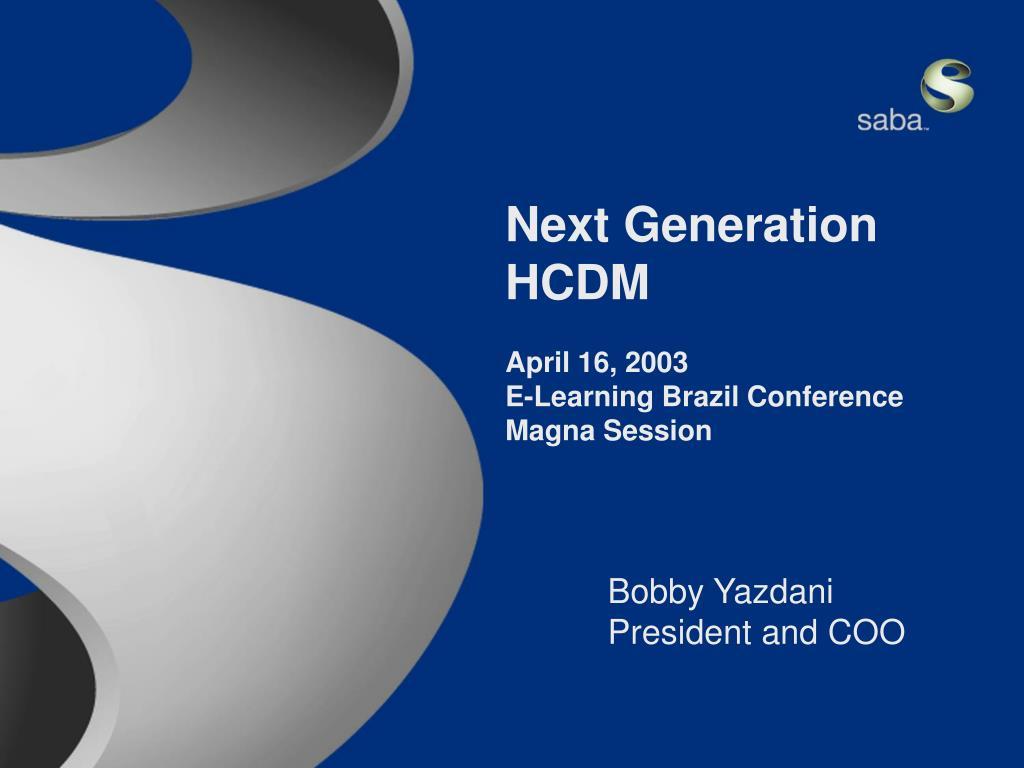 Next Generation HCDM