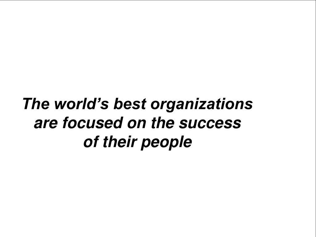 The world's best organizations