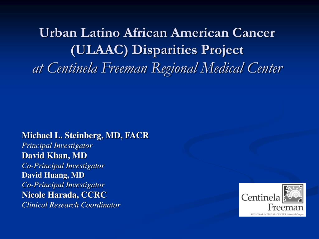 Urban Latino African American Cancer (ULAAC) Disparities Project