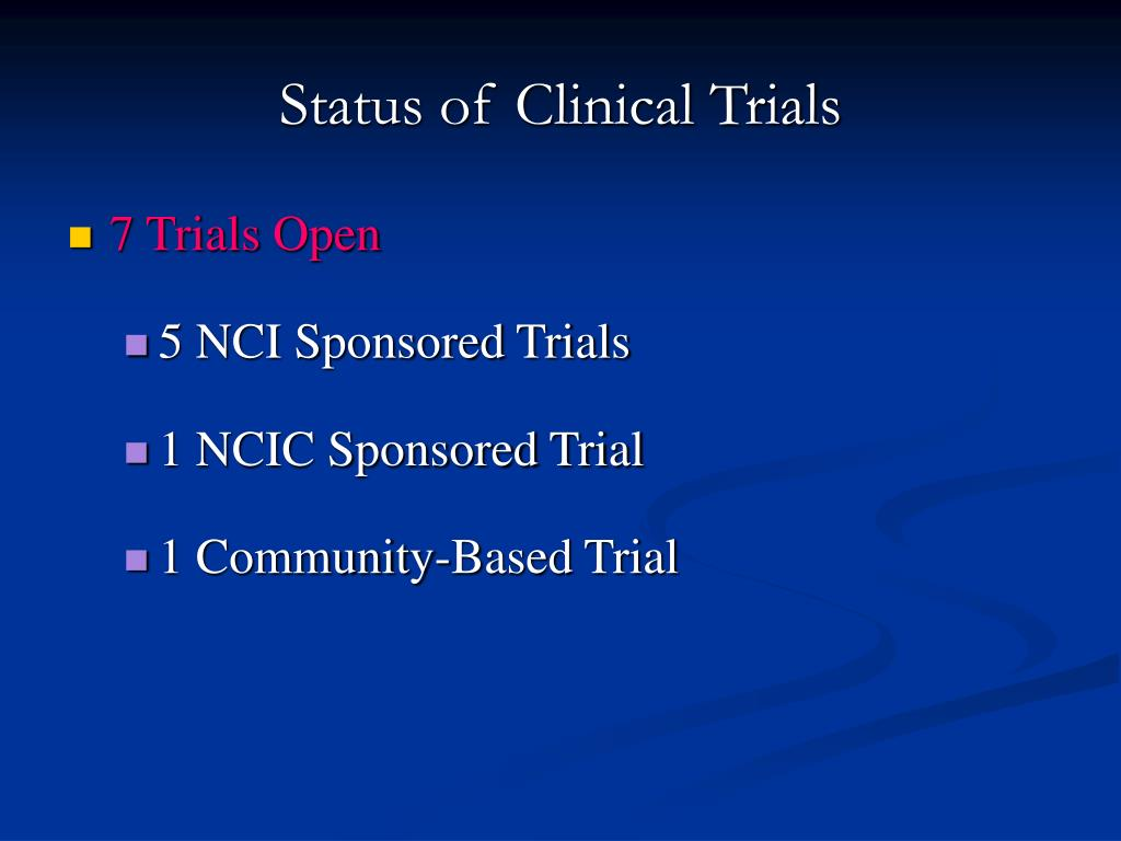 Status of Clinical Trials