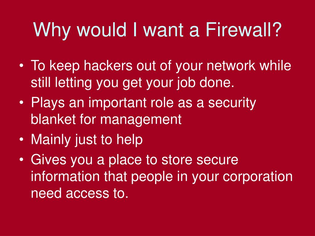Why would I want a Firewall?