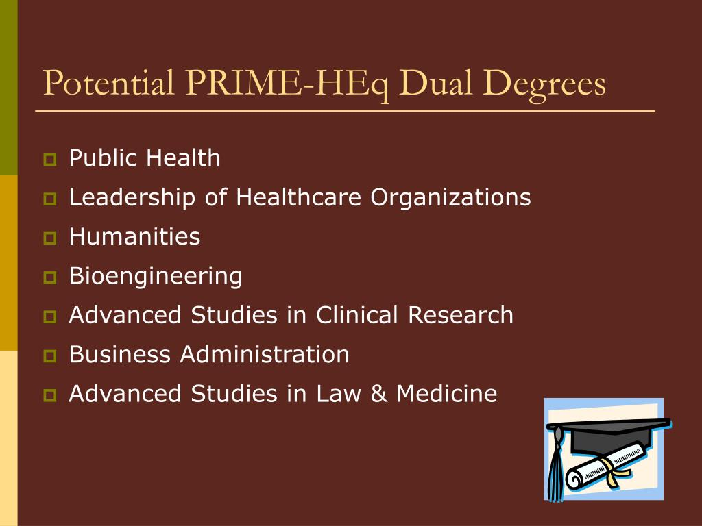 Potential PRIME-HEq Dual Degrees