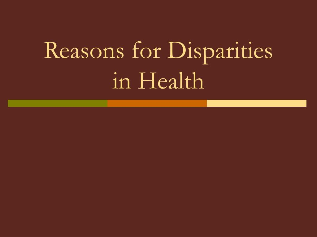Reasons for Disparities