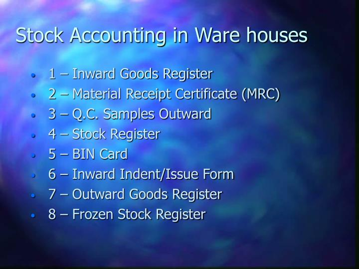 Stock Accounting in Ware houses