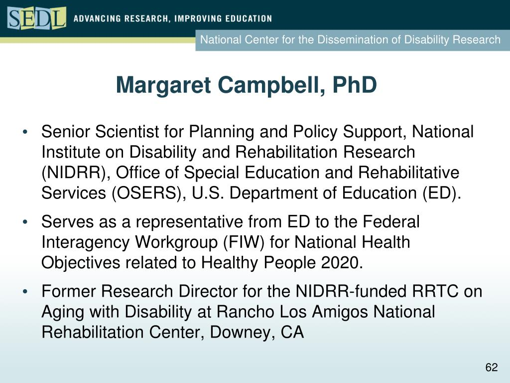 Senior Scientist for Planning and Policy Support, National Institute on Disability and Rehabilitation Research (NIDRR), Office of Special Education and Rehabilitative Services (OSERS), U.S. Department of Education (ED).