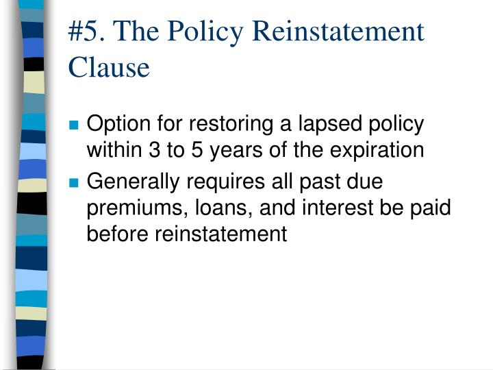 #5. The Policy Reinstatement Clause
