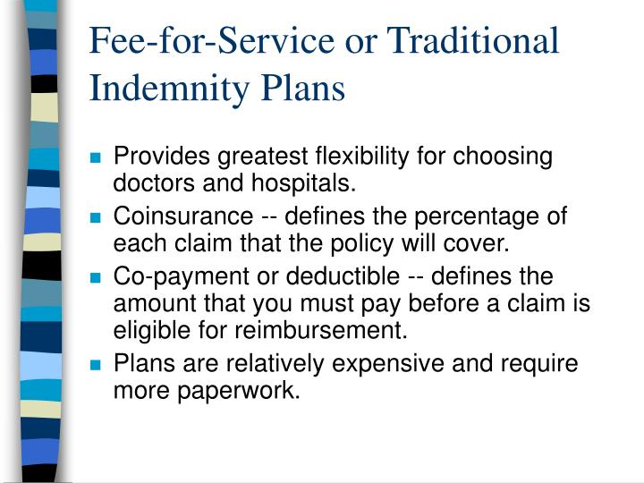 Fee-for-Service or Traditional Indemnity Plans
