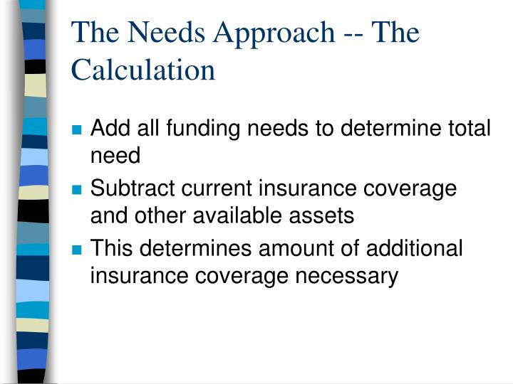 The Needs Approach -- The Calculation