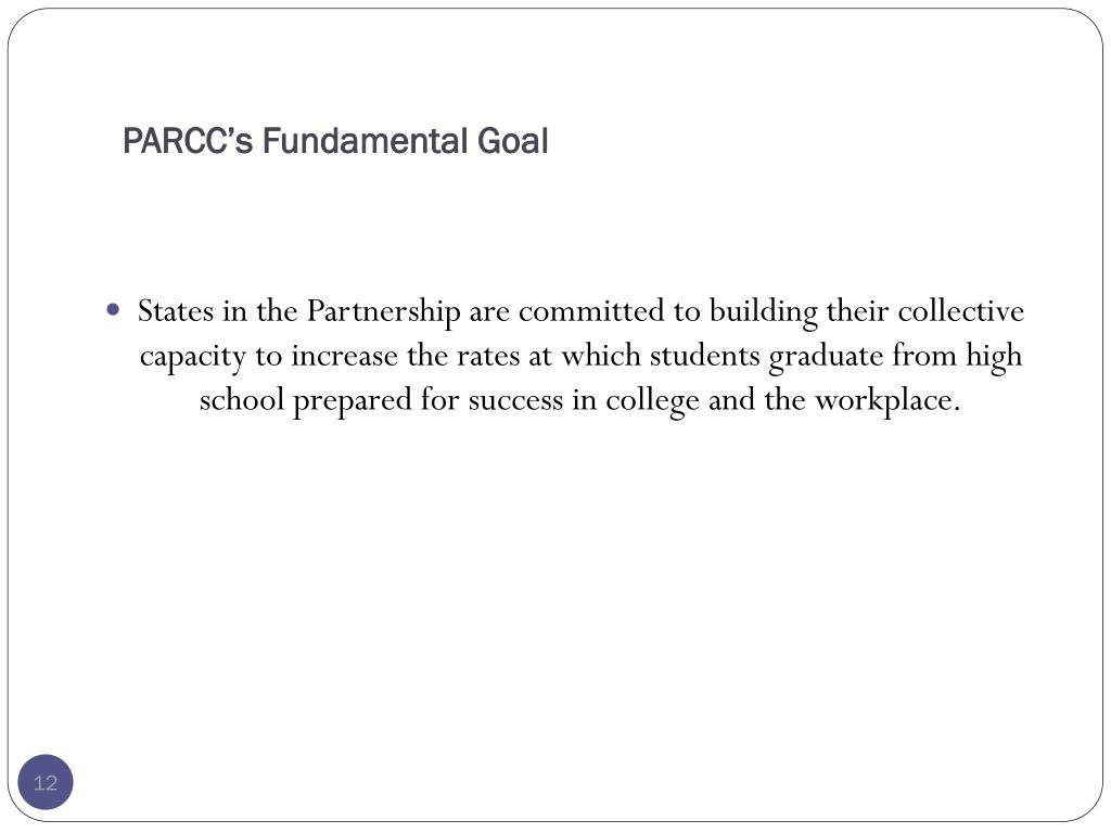 PARCC's Fundamental Goal