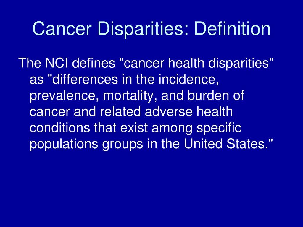 Cancer Disparities: Definition