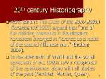 20 th century historiography12
