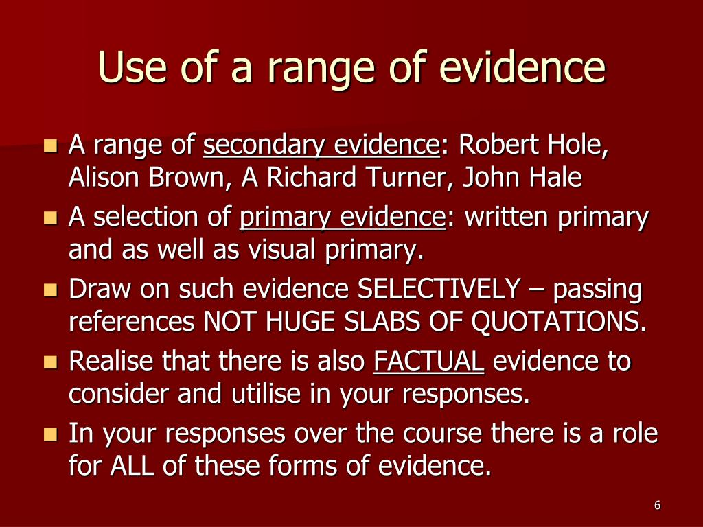 Use of a range of evidence