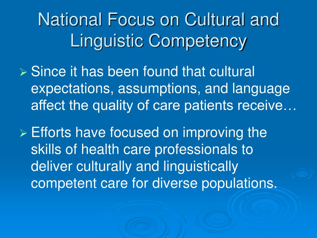 National Focus on Cultural and Linguistic Competency