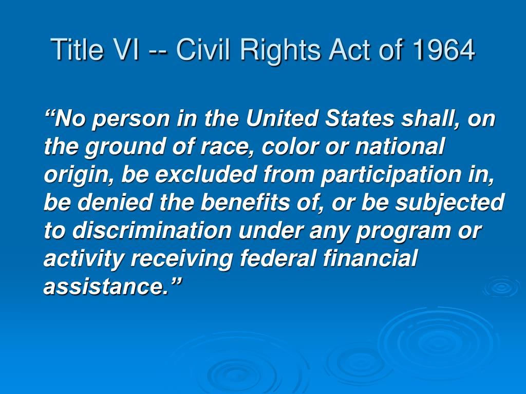 Title VI -- Civil Rights Act of 1964
