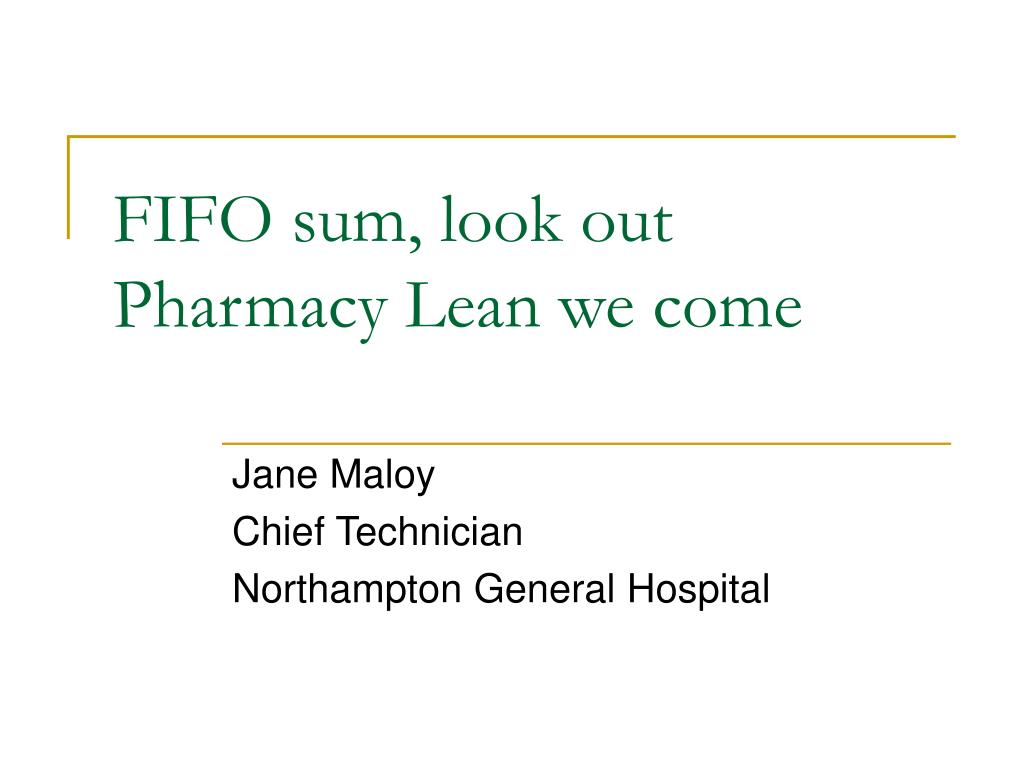 FIFO sum, look out Pharmacy Lean we come