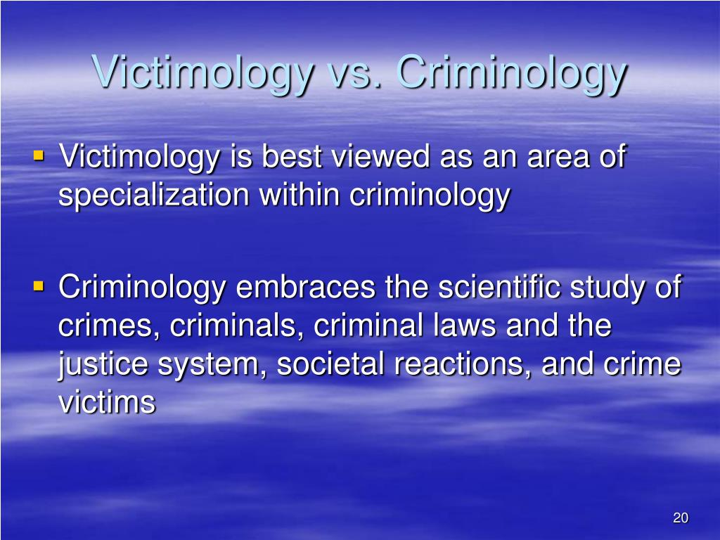 victimology crime and criminal victimization Victimology: victimology, branch  criminal victimization may inflict economic costs,  (such as the bureau of justice statistics' national crime victimization.