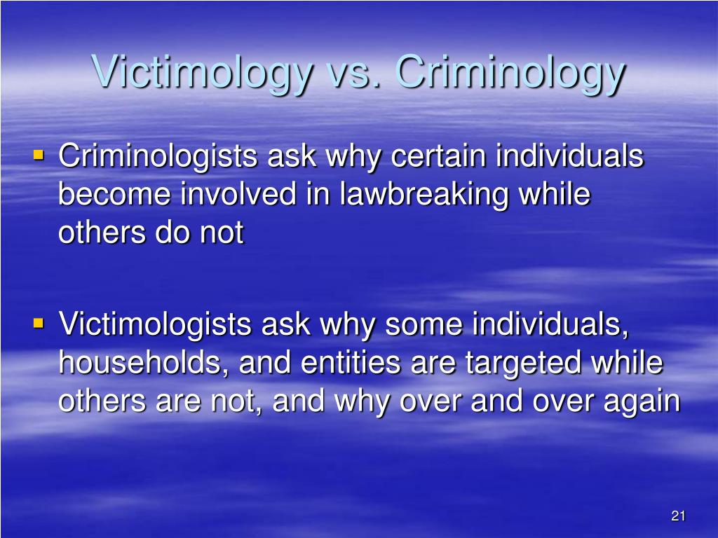 criminology vs victimology For instance, at csfs, students may select concentrations in criminal behavior, conflict resolution and crisis management, and victimology those who study criminology may pursue careers in a variety of settings, including law enforcement training and education, consulting, security training, public policy, and corrections.
