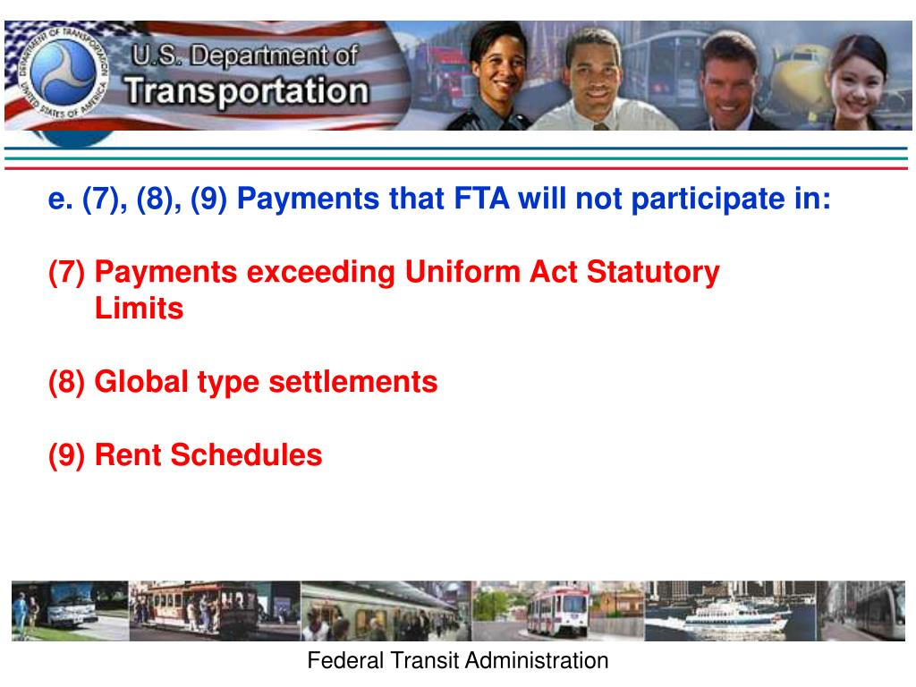 e. (7), (8), (9) Payments that FTA will not participate in: