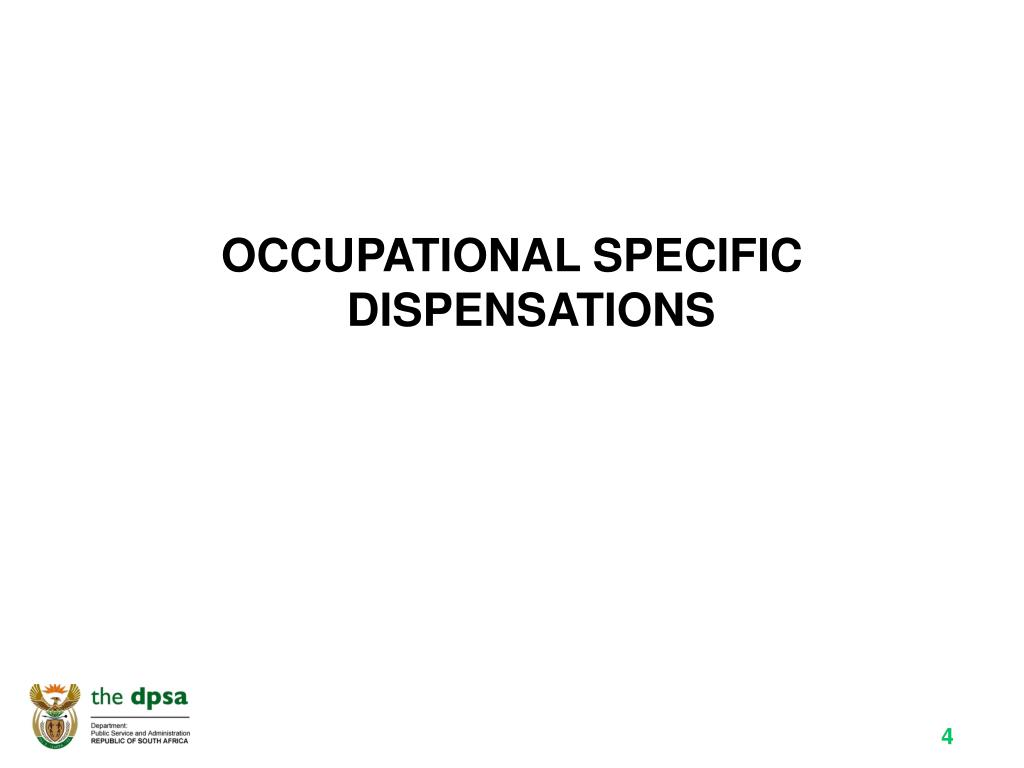 OCCUPATIONAL SPECIFIC DISPENSATIONS