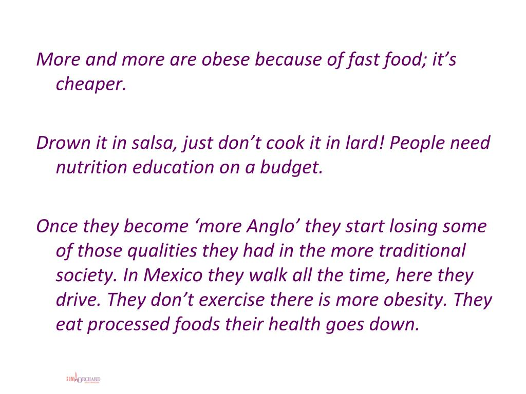 More and more are obese because of fast food; it's cheaper.