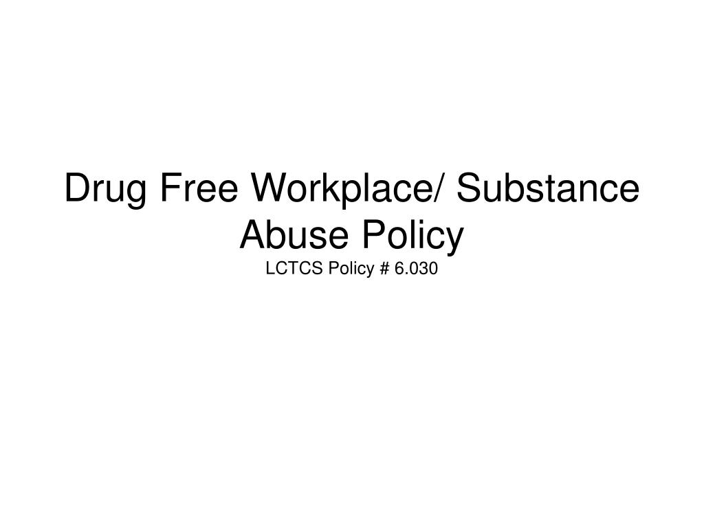 Drug Free Workplace/ Substance Abuse Policy