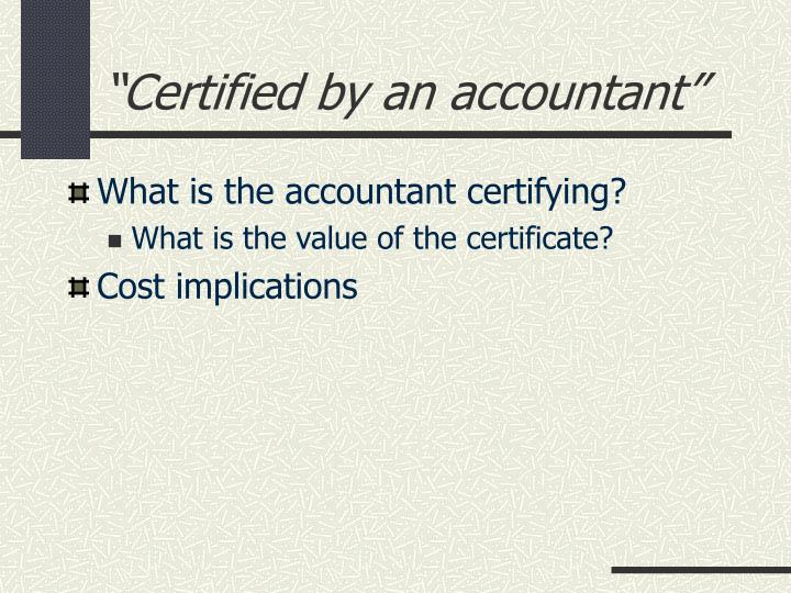 """Certified by an accountant"""