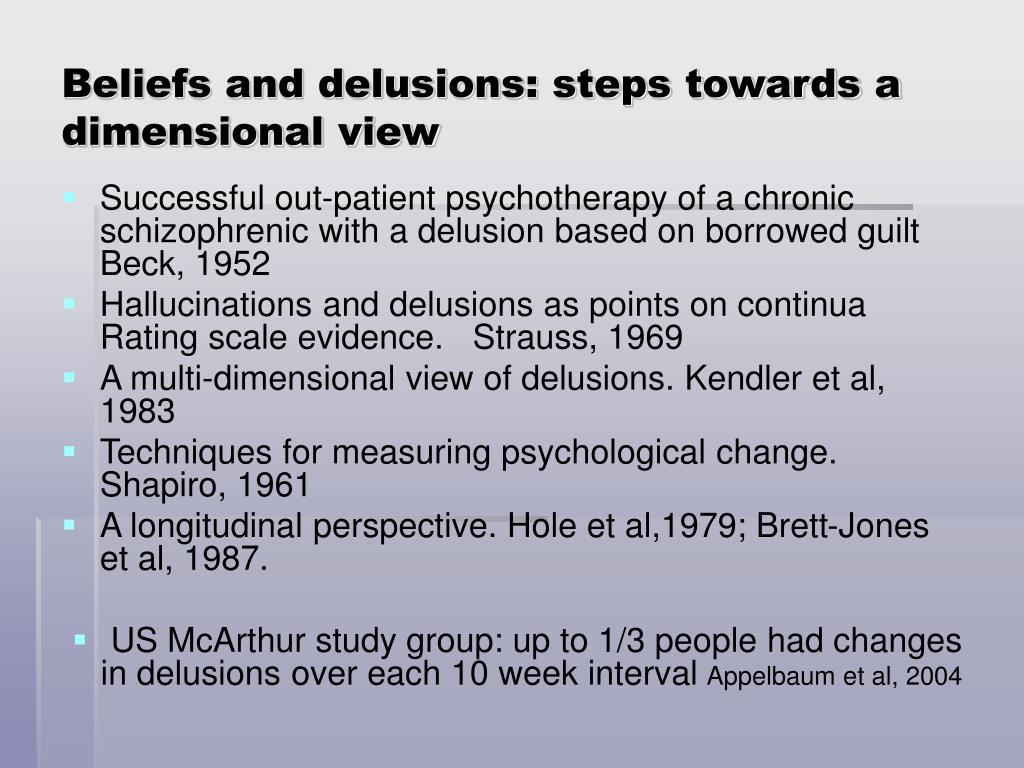 Beliefs and delusions: steps towards a dimensional view