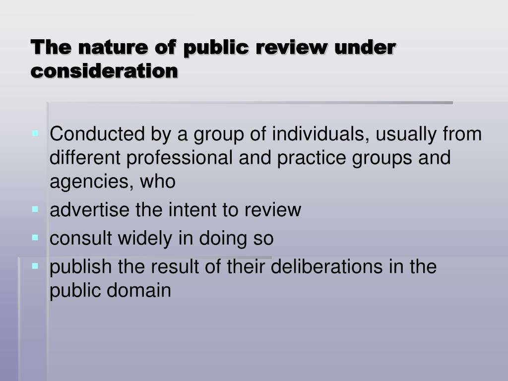 The nature of public review under consideration