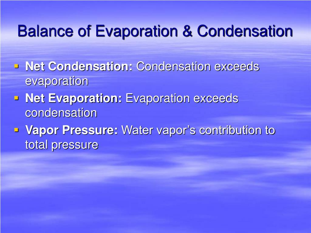 Balance of Evaporation & Condensation