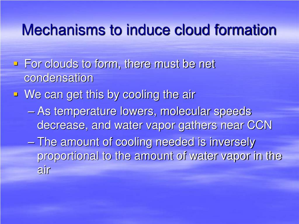 Mechanisms to induce cloud formation
