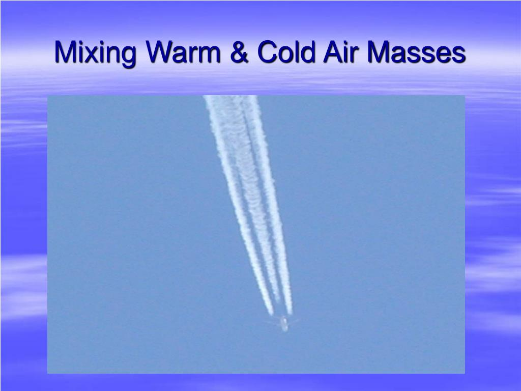 Mixing Warm & Cold Air Masses