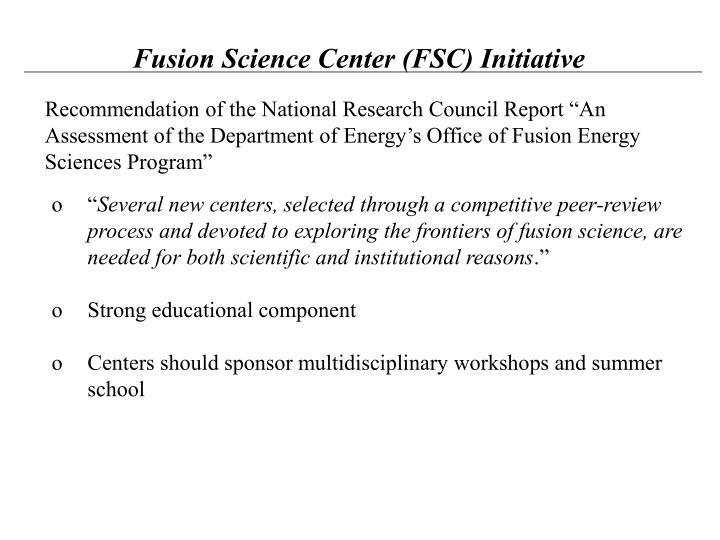 Fusion Science Center (FSC) Initiative