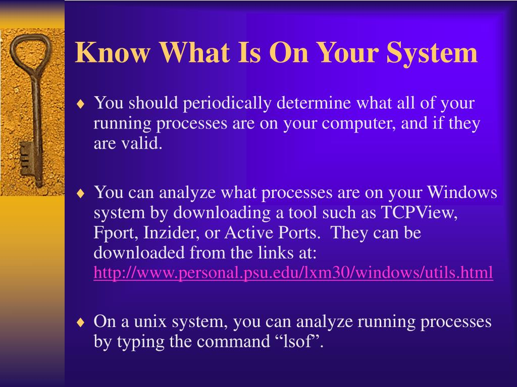 Know What Is On Your System