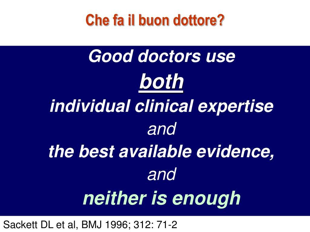 Che fa il buon dottore?
