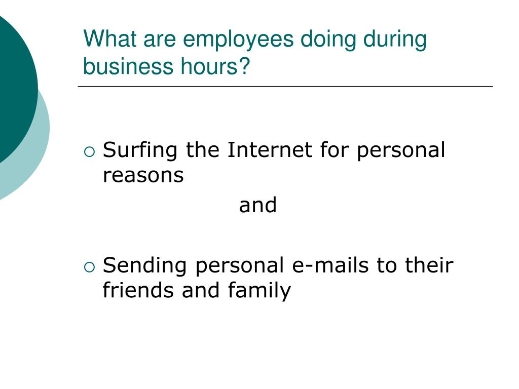 What are employees doing during business hours?