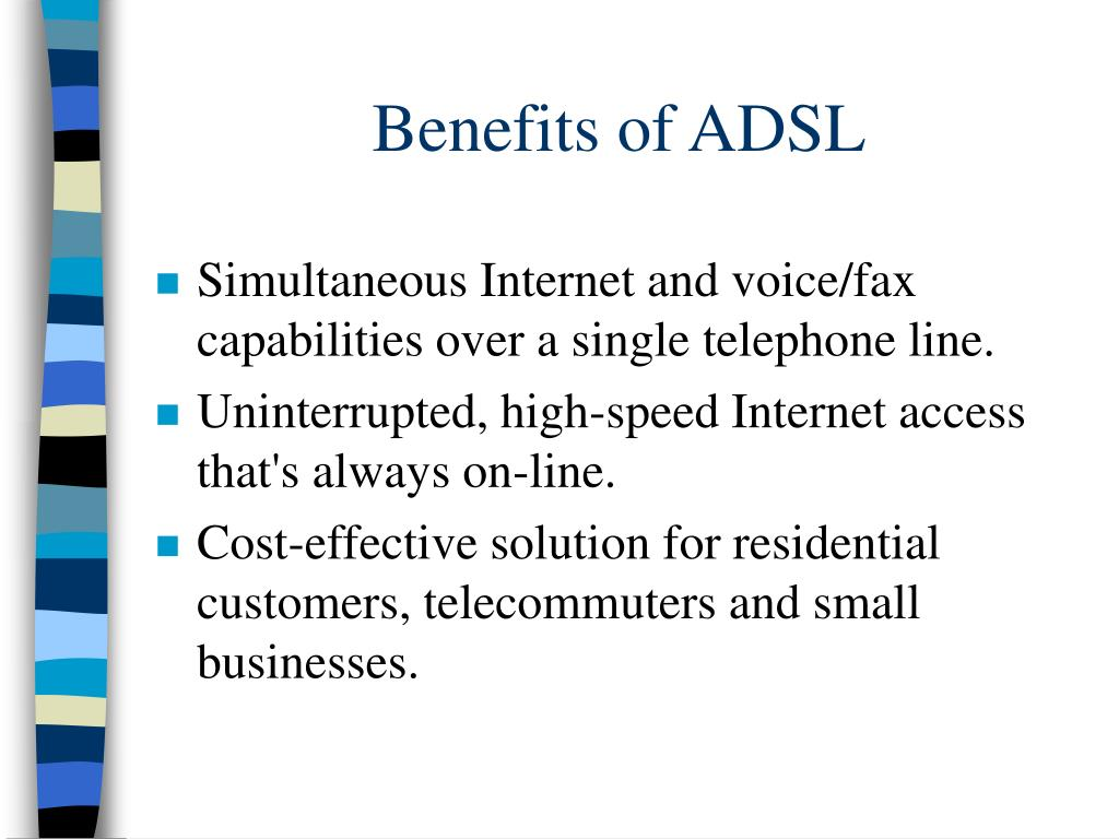 Benefits of ADSL