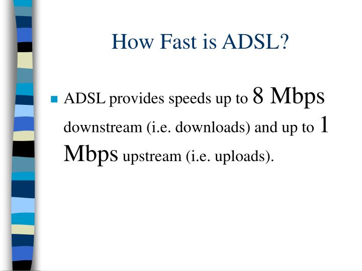 How fast is adsl