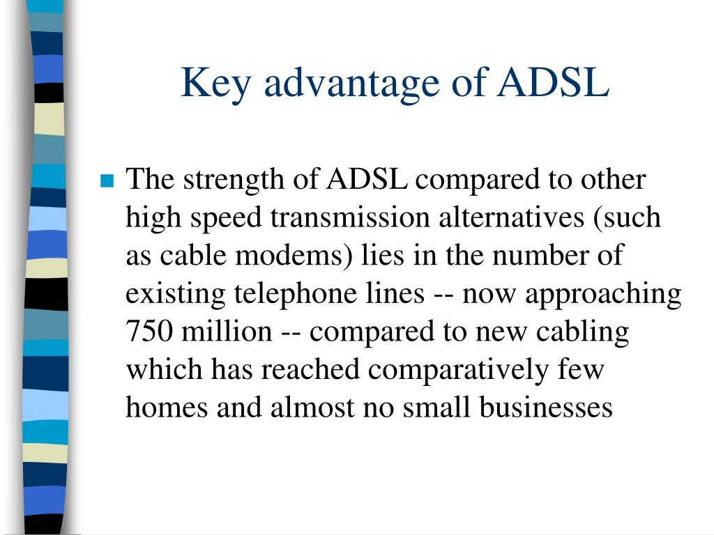 Key advantage of ADSL