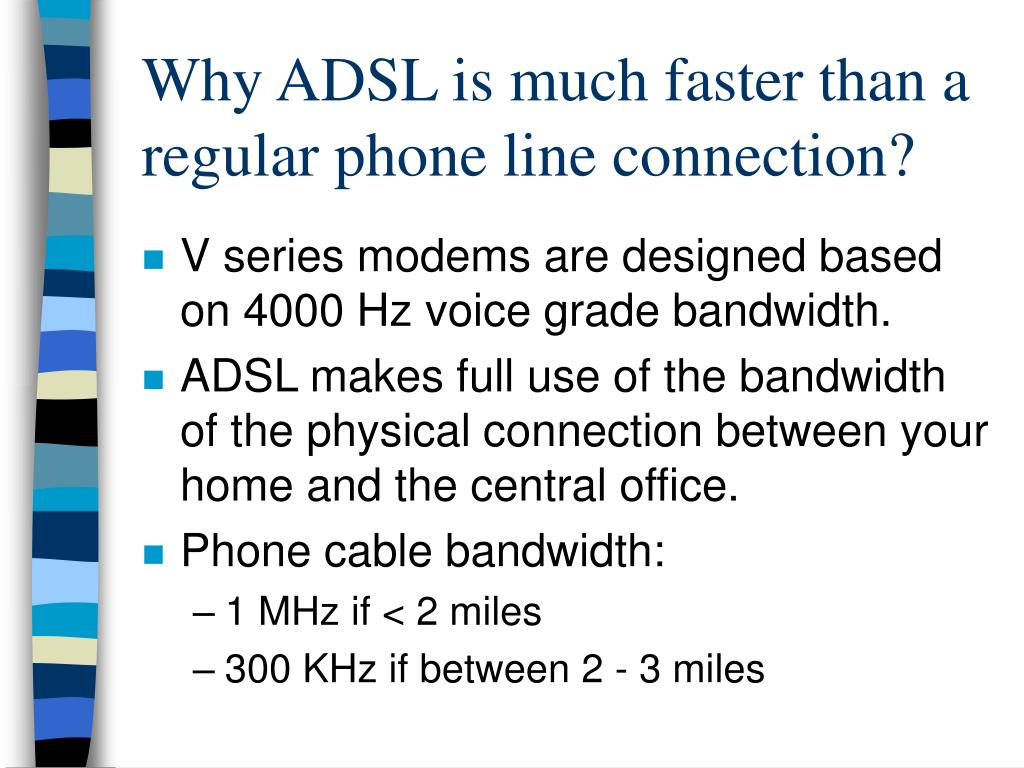 Why ADSL is much faster than a regular phone line connection?