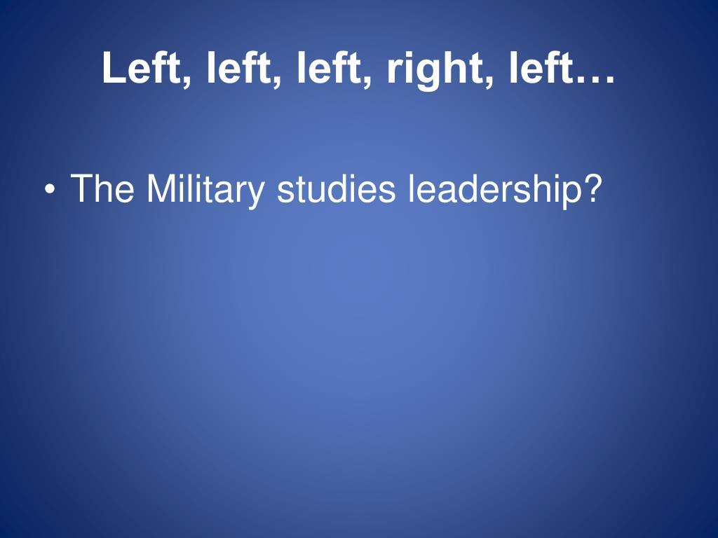 Left, left, left, right, left…