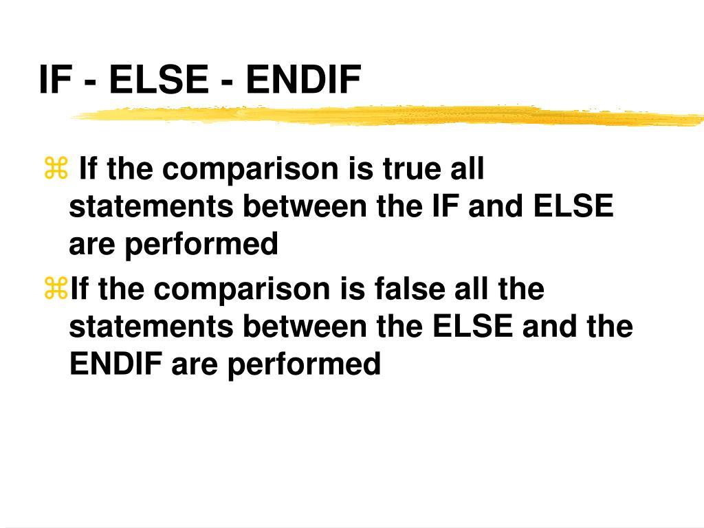 IF - ELSE - ENDIF