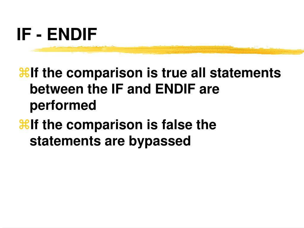IF - ENDIF