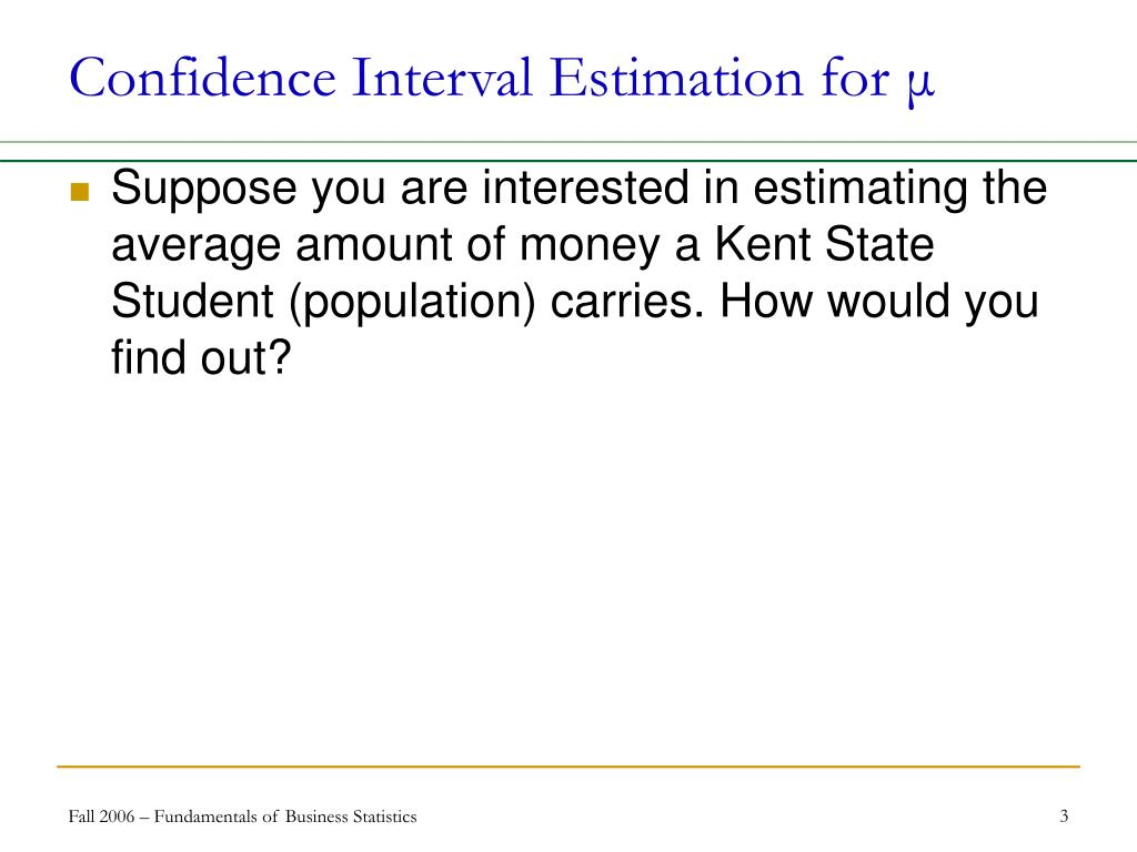 Confidence Interval Estimation for