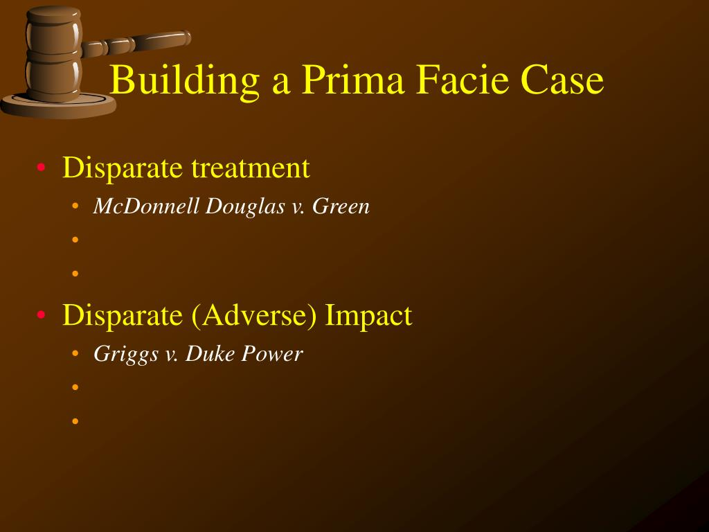 Building a Prima Facie Case