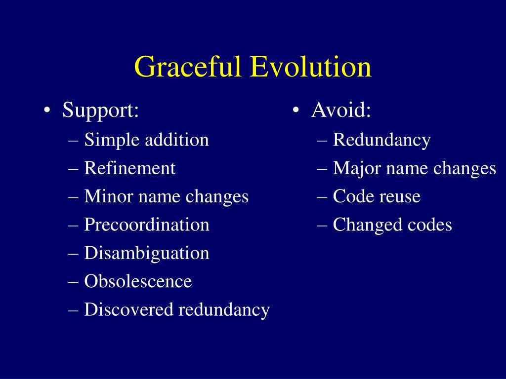 Graceful Evolution