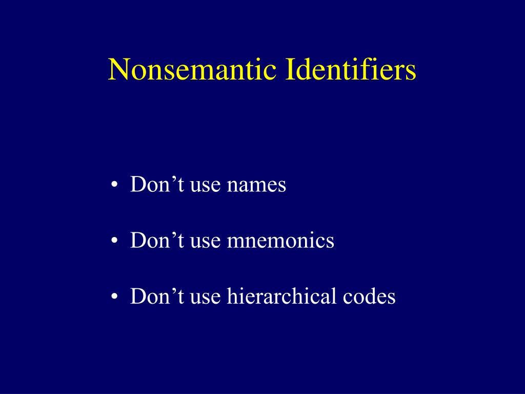 Nonsemantic Identifiers