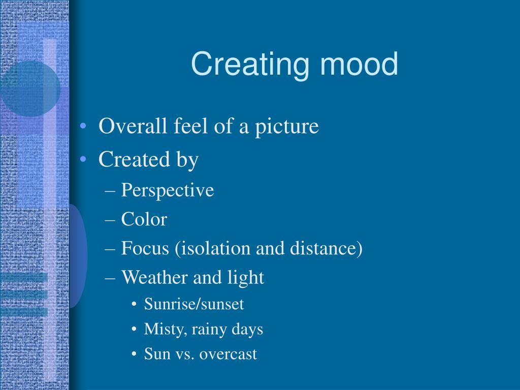 Creating mood