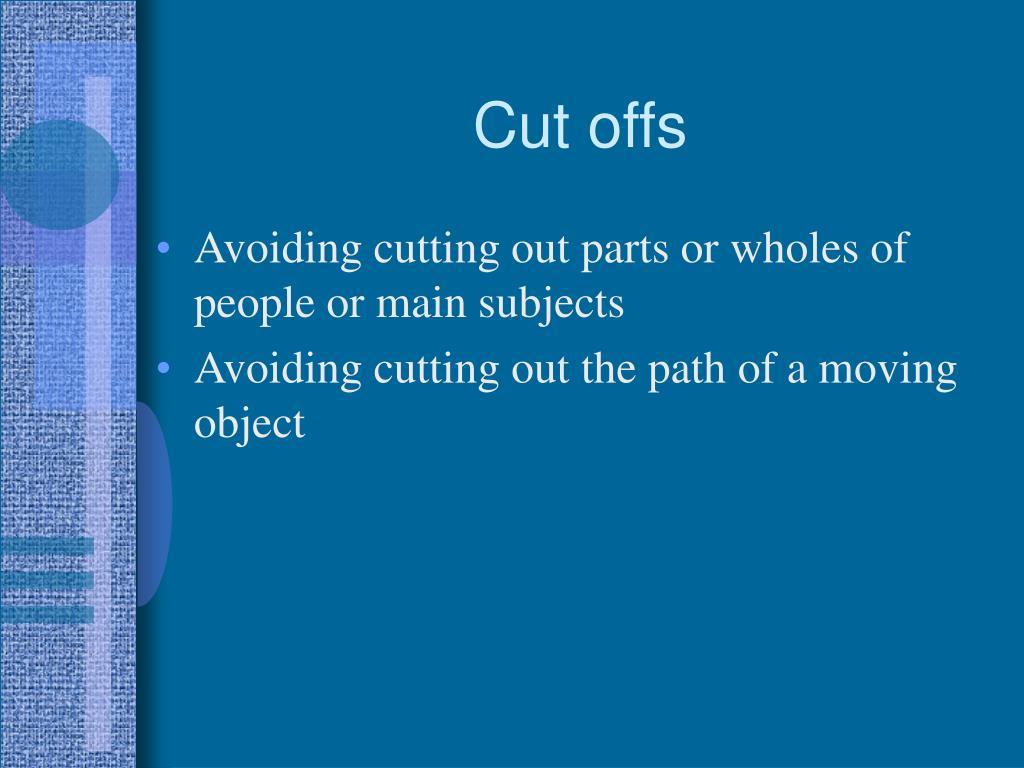 Cut offs