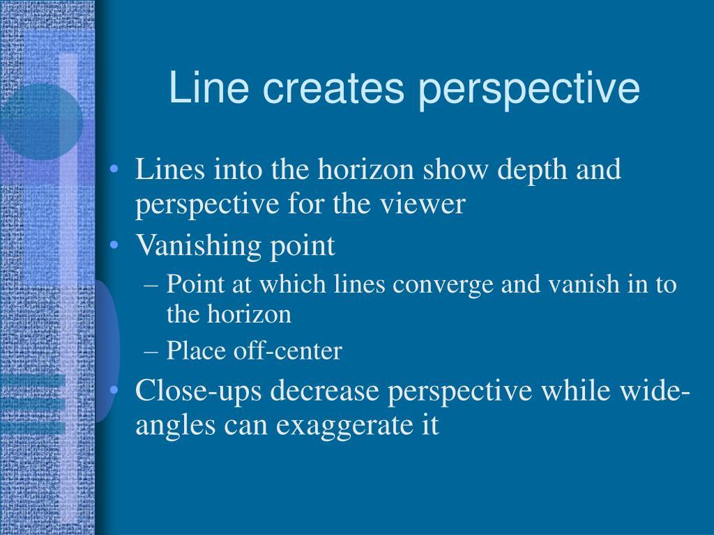 Line creates perspective