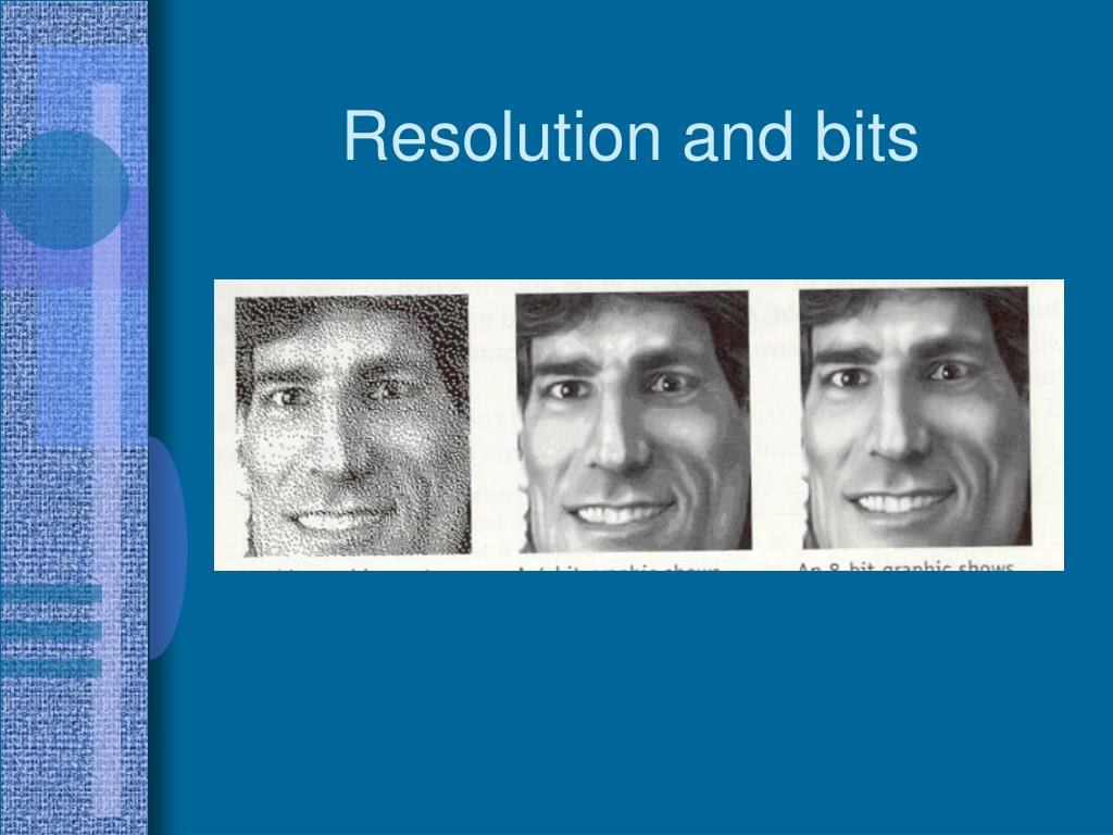 Resolution and bits